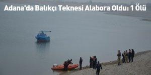 Adana'da Balıkçı Teknesi Alabora Oldu: 1 Ölü