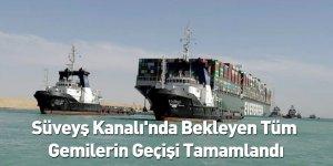 Süveyş Kanalı'nda Bekleyen Tüm Gemilerin Geçişi Tamamlandı