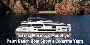 Sirena Marine, 4 Modeliyle Palm Beach Boat Show'a Çıkarma Yaptı