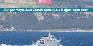 Bulgar Mayın Avcı Gemisi Çanakkale Boğazı'ndan Geçti