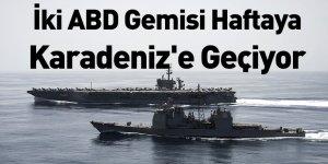 İki ABD Gemisi Haftaya Karadeniz'e Geçiyor