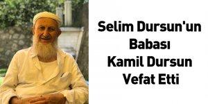 Selim Dursun'un Babası Kamil Dursun Vefat Etti