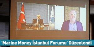 'Marine Money İstanbul Forumu' Düzenlendi