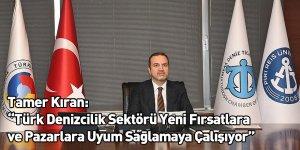"""Tamer Kıran: """"Türk Denizcilik Sektörü Yeni Fırsatlara ve Pazarlara Uyum Sağlamaya Çalışıyor"""""""