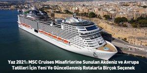 Yaz 2021: MSC Cruises Misafirlerine Sunulan Akdeniz ve Avrupa Tatilleri İçin Yeni Ve Güncellenmiş Rotalarla Birçok Seçenek