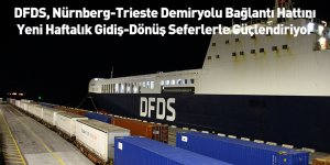 DFDS, Nürnberg-Trieste Demiryolu Bağlantı Hattını Yeni Haftalık Gidiş-Dönüş Seferlerle Güçlendiriyor