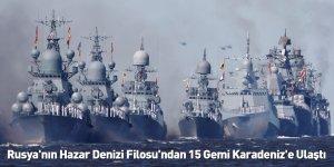 Rusya'nın Hazar Denizi Filosu'ndan 15 Gemi Karadeniz'e Ulaştı