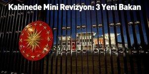 Kabinede Mini Revizyon: 3 Yeni Bakan