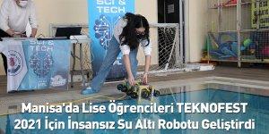 Manisa'da Lise Öğrencileri TEKNOFEST 2021 İçin İnsansız Su Altı Robotu Geliştirdi