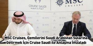 MSC Cruises, Gemilerini Suudi Arabistan Sularına Getirmek İçin Cruise Saudi ile Anlaşma İmzaladı
