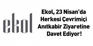 Ekol, 23 Nisan'da Herkesi Çevrimiçi Anıtkabir Ziyaretine Davet Ediyor!