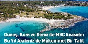 Güneş, Kum ve Deniz ile MSC Seaside: Bu Yıl Akdeniz'de Mükemmel Bir Tatil
