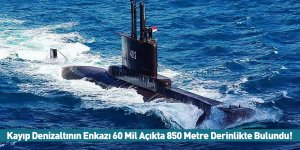 Kayıp Denizaltının Enkazı 60 Mil Açıkta 850 Metre Derinlikte Bulundu!