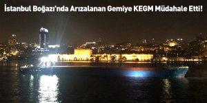 İstanbul Boğazı'nda Arızalanan Gemiye KEGM Müdahale Etti!