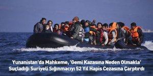 Yunanistan'da Mahkeme, 'Gemi Kazasına Neden Olmakla' Suçladığı Suriyeli Sığınmacıyı 52 Yıl Hapis Cezasına Çarptırdı
