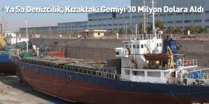 Ya Sa Denizcilik, Kızaktaki Gemiyi 30 Milyon Dolara Aldı