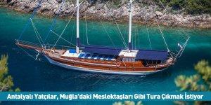 Antalyalı Yatçılar, Muğla'daki Meslektaşları Gibi Tura Çıkmak İstiyor