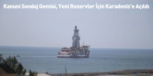 Kanuni Sondaj Gemisi, Yeni Rezervler İçin Karadeniz'e Açıldı