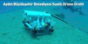 Aydın Büyükşehir Belediyesi Sualtı Drone Üretti