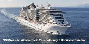 MSC Seaside, Akdeniz'deki Yeni Rotalarıyla Denizlere Dönüyor
