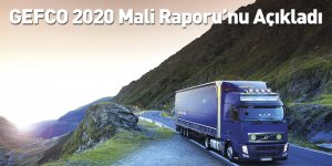 GEFCO 2020 Mali Raporu'nu Açıkladı