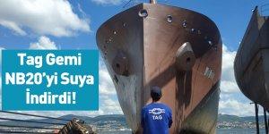 Tag Gemi NB20'yi Suya İndirdi