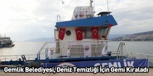 Bursa Gemlik Belediyesi, Deniz Temizliği İçin Gemi Kiraladı