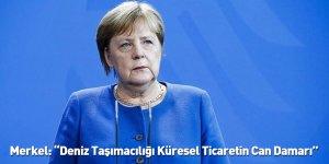 """Merkel: """"Deniz Taşımacılığı Küresel Ticaretin Can Damarı"""""""