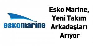 Esko Marine, Yeni Takım Arkadaşları Arıyor