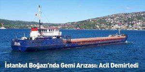 İstanbul Boğazı'nda Gemi Arızası: Acil Demirledi