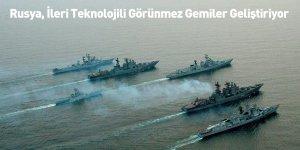 Rusya, İleri Teknolojili Görünmez Gemiler Geliştiriyor