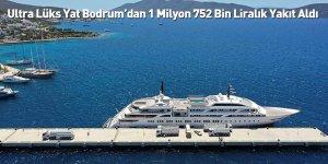 Ultra Lüks Yat Bodrum'dan 1 Milyon 752 Bin Liralık Yakıt Aldı
