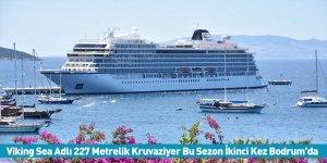 Viking Sea Adlı 227 Metrelik Kruvaziyer Bu Sezon İkinci Kez Bodrum'da