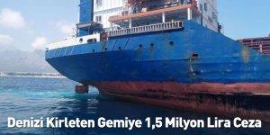 Denizi Kirleten Gemiye 1,5 Milyon Lira Ceza