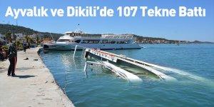 Ayvalık ve Dikili'de 107 Tekne Battı