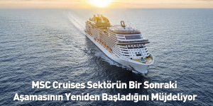 MSC Cruises Sektörün Bir Sonraki Aşamasının Yeniden Başladığını Müjdeliyor