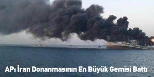 AP: İran Donanmasının En Büyük Gemisi Battı