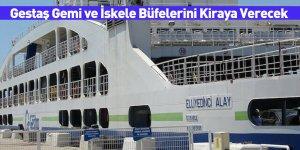 Gestaş Gemi ve İskele Büfelerini Kiraya Verecek