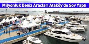 Milyonluk Deniz Araçları Ataköy'de Şov Yaptı