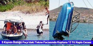 5 Kişinin Öldüğü Foça'daki Tekne Faciasında Kaptana 13 Yıl Hapis Cezası