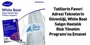 Tatillerin Favori Adresi Teknelerin Güvenliği, White Boat Salgın Hastalık Risk Yönetim Programı'na Emanet