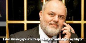 Tahir Kıran Çaykur Rizespor Başkan Adaylığını Açıklıyor