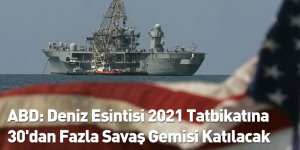 ABD: Deniz Esintisi 2021 Tatbikatına 30'dan Fazla Savaş Gemisi Katılacak