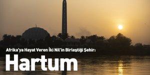 Afrika'ya Hayat Veren İki Nil'in Birleştiği Şehir: Hartum