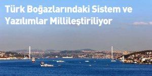 Türk Boğazlarındaki Sistem ve Yazılımlar Millileştiriliyor