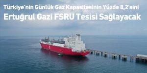 Türkiye'nin Günlük Gaz Kapasitesinin Yüzde 8,2'sini Ertuğrul Gazi FSRU Tesisi Sağlayacak