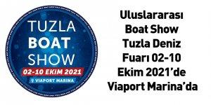 Uluslararası Boat Show Tuzla Deniz Fuarı 02-10 Ekim 2021'de Viaport Marina'da