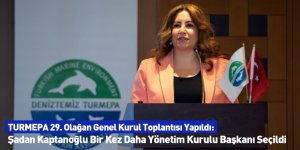 TURMEPA 29. Olağan Genel Kurul Toplantısı Yapıldı: Şadan Kaptanoğlu Bir Kez Daha Yönetim Kurulu Başkanı Seçildi