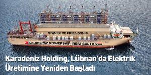 Karadeniz Holding, Lübnan'da Elektrik Üretimine Yeniden Başladı