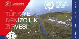 Türkiye'nin Denizcilikteki Gücü ve Gelecek Vizyonu Türkiye Denizcilik Zirvesi'nde Ortaya Konulacak